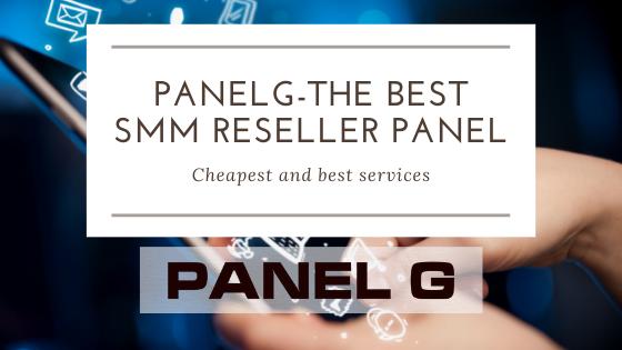 Panelg: The Best SMM Reseller Panel
